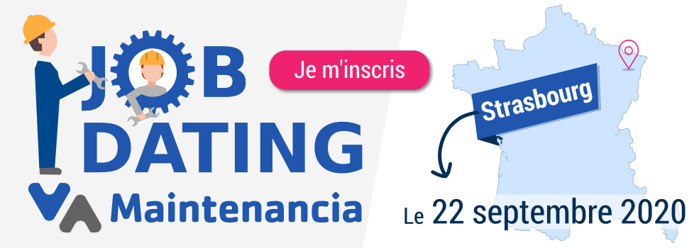 Job-Dating Maintenancia : STRASBOURG (67) - 10 septembre 2020